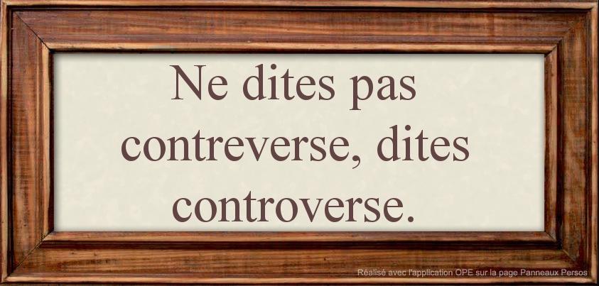 Contreverse ou controverse